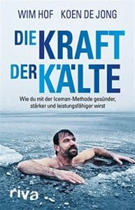 """Buchtitel """"Die Kraft der Kälte"""" von KOen de JOng über den IceMan Wim Hof"""