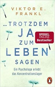 """Viktor Frankls Buch """"Trotzdem ja zum Leben sagen"""""""